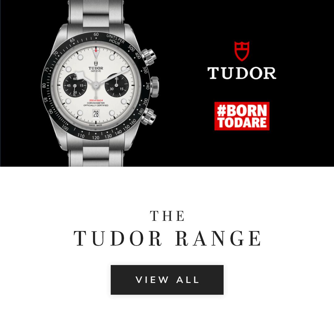 A Tudor watch with the Tudor logo and text the tudor range view all