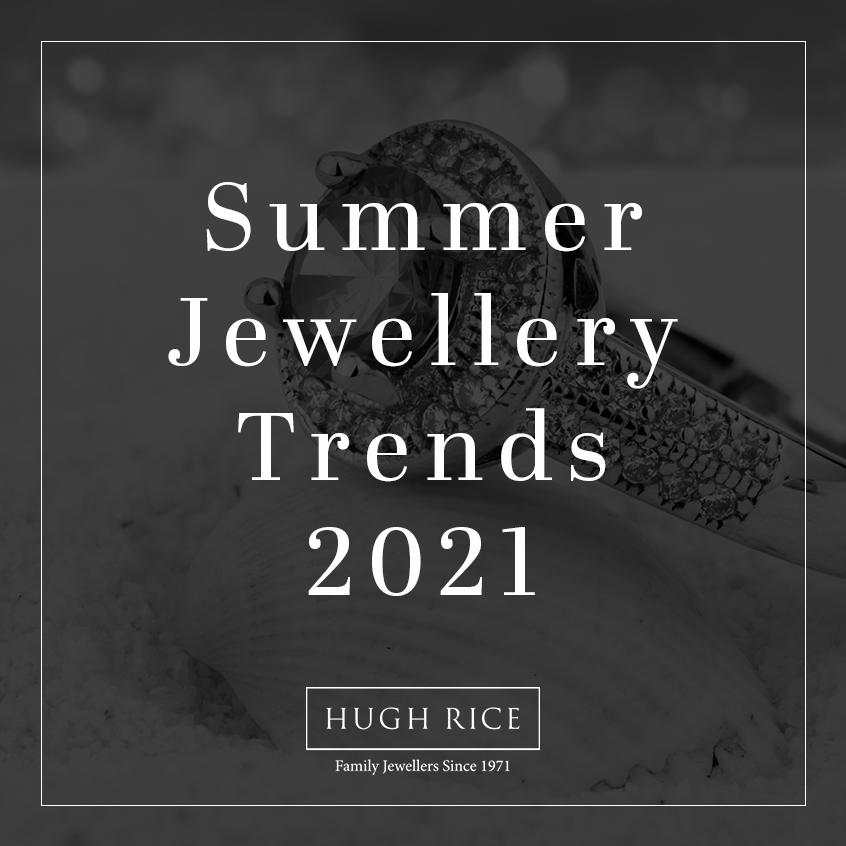 Summer Jewellery Trends 2021